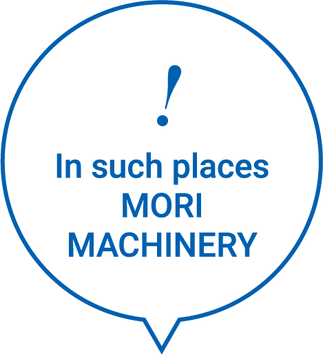 In such places MORI MACHINERY